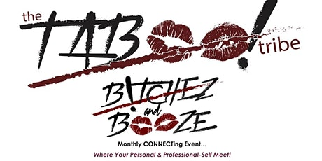 B!TCHEZ and BOOZE CONNECTing Event [Orange County Tribe!] tickets