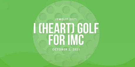 I (heart) GOLF for IMC tickets