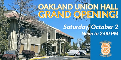 Teamsters Local 2010 Oakland Union Hall Grand Opening! tickets