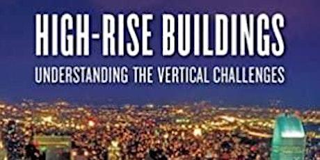 Book Talk -- High Rise Buildings: Understanding the Vertical Challenge tickets
