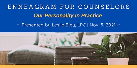 Enneagram for Counselors: Our Personality In Practice tickets