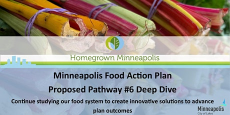MPLS Food Action Plan Deep Dive: Proposed Pathway #6- Study our food system tickets