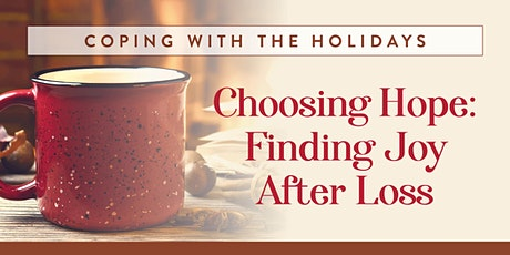 Coping with the Holidays: Choosing Hope-Finding Joy After Loss tickets