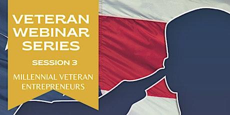Session 3. Millennial Veteran Entrepreneurs. Veteran Webinar Series. tickets