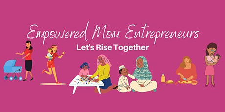 Empowered Mom Entrepreneurs Networking Event tickets