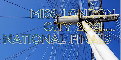 Miss London City 2021 National Finals tickets