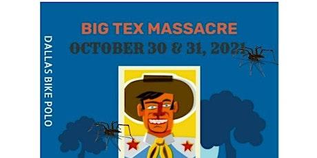 Big Tex Massacre- Dallas Bike Polo tickets