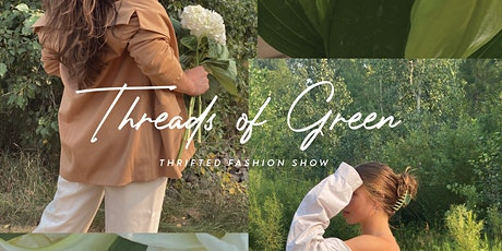 Threads of Green: Thrifted Fashion Show tickets