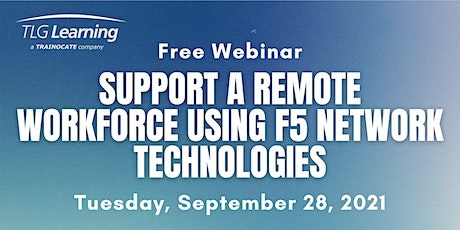 Support Remote Workforce Using F5 Network Technologies tickets