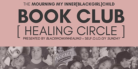 the mourning my inner[blackgirl]child BOOK CLUB HEALING CIRCLE tickets