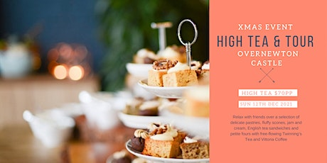 Christmas High Tea & Tour of  Overnewton Castle  December 12th tickets