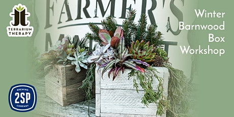 In-Person Winter Barnwood Succulent Box at 2SP Brewing Company tickets