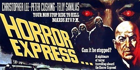 HORROR EXPRESS (Wed Oct 13 -  7:30pm) tickets
