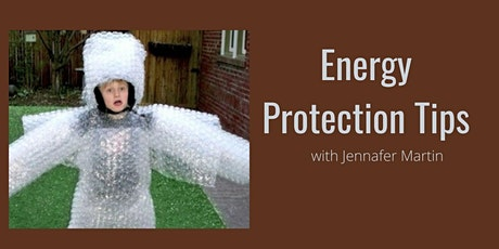 Energy Protection Tips Online Class tickets