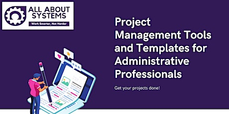 Project Management Tools and Templates for Administrative Professionals tickets