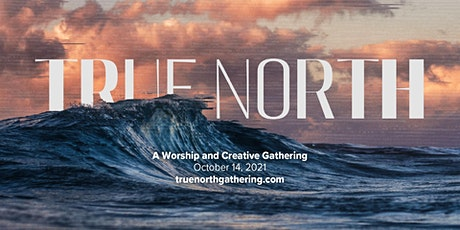 True North /// A Worship and Creative Experience tickets