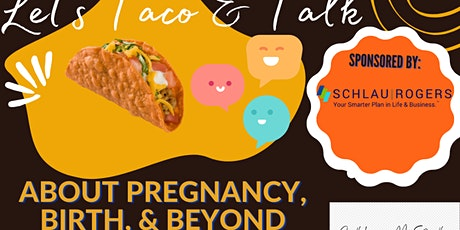 Let's Taco & Talk About Pregnancy, Birth, and Beyond tickets