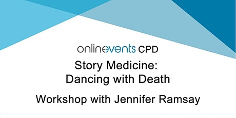 Story Medicine: Dancing with Death - Jennifer Ramsay tickets