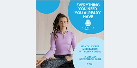 Everything You Need You Already Have| Presented by Blu Matter Project tickets