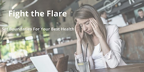 Fight the Flare: Set Boundaries For Your Best Health - Newark tickets