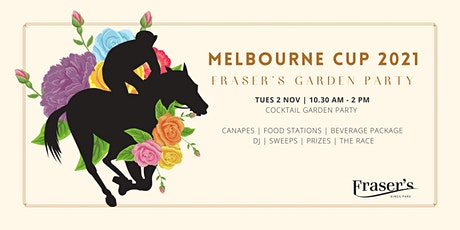 Melbourne Cup 2021 - Fraser's Cocktail Garden Party tickets
