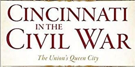 Cincinnati in the Civil War: Then and Now tickets