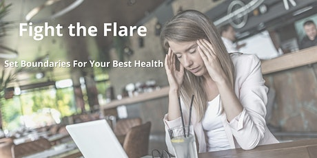 Fight the Flare: Set Boundaries For Your Best Health - Jersey City tickets