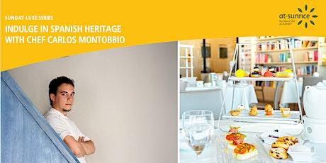 Sunday Luxe Series: Spanish High-Tea with Chef Carlos Montobbio tickets