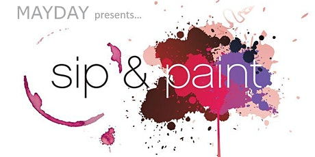 MAYDAY presents.. Paint, Party, Prizes and Pour!! tickets