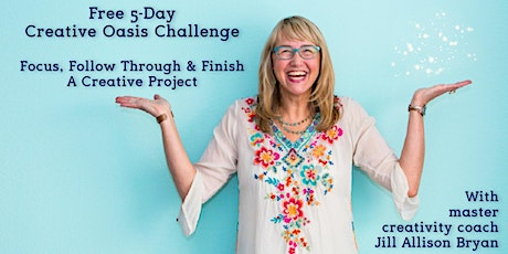 Focus, Follow Through & Finish Your Creative Project! tickets