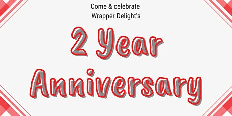 Wrappers Delight's 2 Year Anniversary tickets