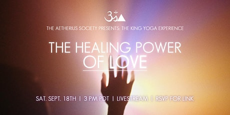 """King Yoga Experience: """"The Healing Power of Love"""" tickets"""