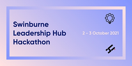 Swinburne Leadership Hub - Hackathon tickets