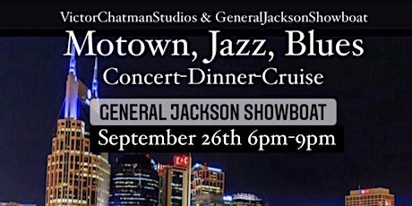 Motown, Jazz, Blues Concert-Dinner Cruise aboard the General Jackson tickets