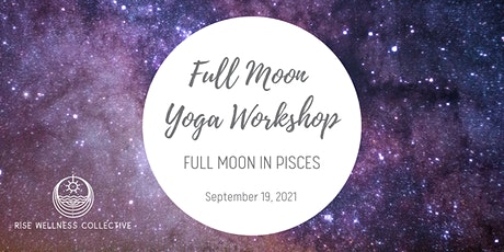 Full Moon Yoga Workshop: Full Moon in Pisces tickets