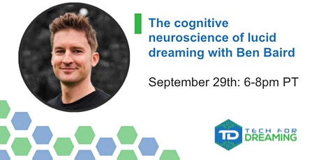 Tech for Dreaming — Cognitive neuroscience of lucid dreaming with Ben Baird tickets