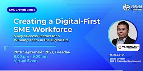 Creating a Digital First SME Workforce tickets