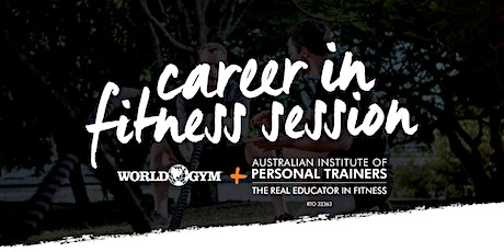 World Gym Brisbane Career in Fitness Session tickets