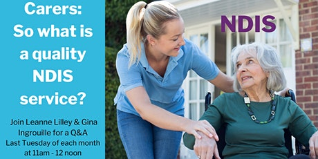 Carers - what does a Quality NDIS look like? - monthly catch - up tickets