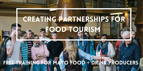 Creating Partnerships to develop Food Tourism in County Mayo tickets