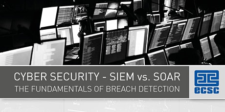 Cyber Security - SIEM vs. SOAR - The Fundamentals Of Breach Detection tickets