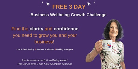 Business Wellbeing FREE 3 Day Growth Challenge tickets