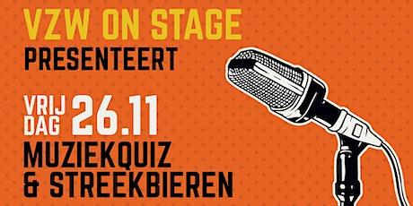 Muziekquiz & streekbierenavond - Feestweekend VZW On Stage billets