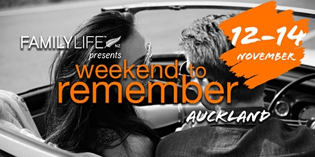 FamilyLife Weekend To Remember - Auckland, North Island - November 2021 tickets