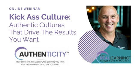 Kick Ass Culture: authentic cultures that drive the results you want (Zoom) tickets