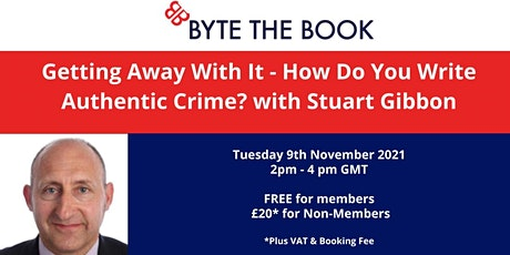 Getting Away With It - How Do You Write Authentic Crime? with Stuart Gibbon tickets
