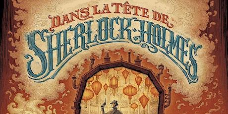 Dédicace de Benoît Dahan & Cyril Lieron - Dans la tête de Sherlock Holmes 2 billets