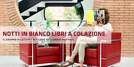 Gruppo di lettura NOTTI IN BIANCO LIBRI A COLAZIONE biglietti