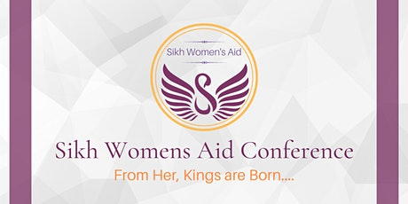 From Her Kings are Born - Sikh Women's Aid  Conference tickets