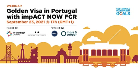 WEBINAR - Golden Visa in Portugal with impACT NOW FCR tickets